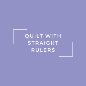 quilting with straight rulers